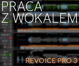 Praca z wokalem - Revoice Pro 3