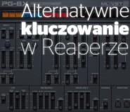 Alternatywne kluczowanie w programie Reaper